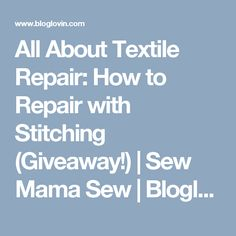 All About Textile Repair: How to Repair with Stitching (Giveaway!)   Sew Mama Sew   Bloglovin'