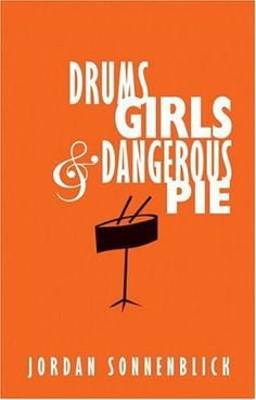 Drums, Girls, and Dangerous Pie by Jordan Sonnenblick, our 2014 guest author. An English Festival book in 2014, 7-9th grades.