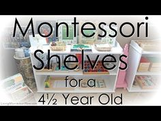 Ideas for preparing Montessori shelves at home for a 4½ year old with or without classic Montessori materials