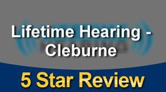 Lifetime Hearing - Cleburne Amazing 5 Star Review by Thomas P.