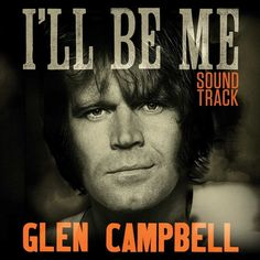 Glen Campbell - I'll Be Me: Soundtrack - Various Artists on LP (Awaiting Repress)