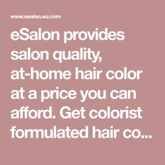 eSalon provides salon quality, at-home hair color at a price you can afford. Get colorist formulated hair color designed specifically for you.