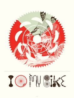 I love my bike by Delicious Design League - Bicycle Art - Gallery
