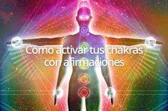 ¿Cómo activar tus chakras con afirmaciones? Listado de afirmaciones para activar tus chakras e incrementar la energía que fluye por ellos. http://reikinuevo.com/como-activar-chakras-afirmaciones/