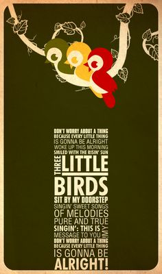Bob marley quotes three little birds & bob marley zitiert drei kleine vögel & bob marley cite trois petits o Be Alright Lyrics, Everything's Gonna Be Alright, Bob Marley Lyrics, Bob Marley Quotes, Bob Marley Art, Three Little Birds, Lyric Quotes, Quotes Quotes, Time Quotes