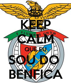 KEEP CALM QUE EU SOU DO  BENFICA
