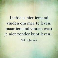 Liefde is... Special Love Quotes, Cute Love Quotes, Cool Words, Wise Words, Sef Quotes, Hiding Quotes, Love Yourself Text, Sayings And Phrases, Dutch Quotes