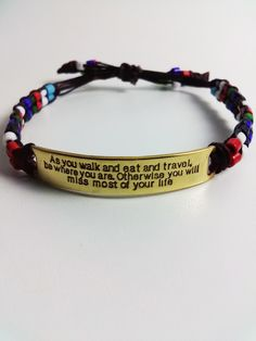 As You Walk Through Life Conflict Quote Bracelet