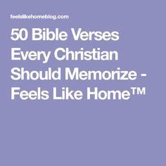 50 Bible Verses Every Christian Should Memorize - Feels Like Home™
