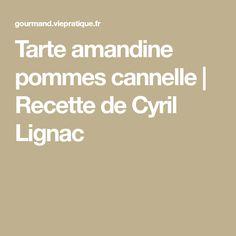 Tarte amandine pommes cannelle | Recette de Cyril Lignac