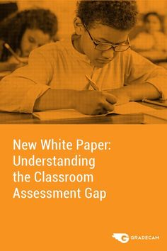Free white paper download: Understanding the Classroom Assessment Gap