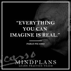 """Everything you can imagine is real"" - Pablo Picasso --- #wisdom #fail #success #lifequote #quote #successquote #motivation #successful #successfulday #successfulnight #successstory #successdriven #successo #lifeisgreat #lifeisgreat #amazing #awesome #selfmade #top5 #nextlevel #startup #entrepreneur #entrepreneurlife #startwithwhy"