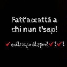 """""""Fatt'accattà a chi nun t'sap!"""" ______________________________________________ Letteralmente significa fatti comprare da chi non ti conosce ma il sui significato a #Napoli è """"Puoi ingannare solo solo chi non ti conosce"""" #vedinapoliepoivivi #napoli #napolipix #dialetto #dettinapoletani #volgonapoli #naples  #frasi  #italy"""