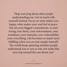 Love Quotes : stop worrying about other people understanding you. - About Quotes : Thoughts for the Day & Inspirational Words of Wisdom Positive Quotes, Motivational Quotes, Inspirational Quotes, Spiritual Quotes, Funny Quotes, Happy Quotes, Miss Me Quotes, Healing Quotes, The Words