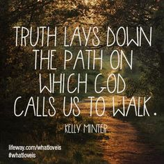 Truth lays down the path on which God calls us to walk. Great Quotes, Inspirational Quotes, Motivational, Whatever Is True, Walk In The Light, Abba Father, New Bible, Scripture Quotes, Scriptures
