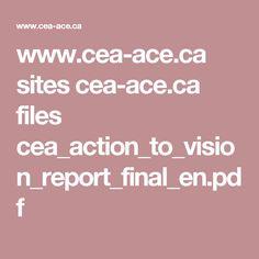 www.cea-ace.ca sites cea-ace.ca files cea_action_to_vision_report_final_en.pdf