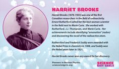 Harriet Brooks was one of Canada's Pioneer Nuclear Scientists. Ernest Rutherford, Marie Curie, Call Her, Scientists, Science, Education, Math, Study, Women