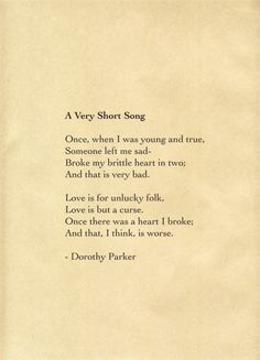 Exceptional A Very Short Song By Dorothy Parker (who Was A Jersey Girl, We Might Inside Resume Dorothy Parker