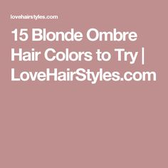15 Blonde Ombre Hair Colors to Try | LoveHairStyles.com