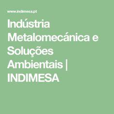 Indústria Metalomecánica e Soluções Ambientais | INDIMESA