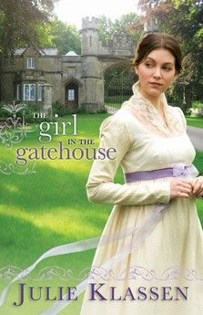 The Girl in the Gatehouse by Julie Klassen - Release Date: Jan 2011 - ICRS 2012 Retailer's Choice Award in Historical Romance