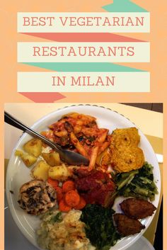 Best vegetarian restaurants in Milan from budget to luxury, all with vegan options!