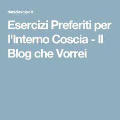Esercizi Preferiti per l'Interno Coscia - Il Blog che Vorrei