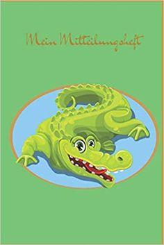 Mein Mitteilungsheft: Crocodile: Ein Mitteilungsheft, das der Kommunikation zwischen Lehrer-Eltern dient. Das Heft ist ein guter Helfer für die Lehrer-Eltern-Kommunikation. Helfer, Crocodile, Movie Posters, Movies, Art, Communication, Craft Art, Crocodiles, Films