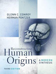 Herman Pontzer (Author), Glenn C. Conroy  (Author), Reconstructing Human Origins: A Modern Synthesis (Third Edition)
