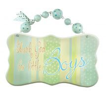 PLAQUE: THANK GOD FOR LITTLE BOYS    Beautifully crafted baby room reminders of God's great love for His children. Perfect for brightening up Baby's room.        Wooden hanging plaque with beaded string      254mm 10mm x 143mm