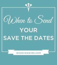 Informing your wedding guests of your wedding date ahead of time is important! What you need to know when sending your Save-the-Dates!!