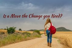 Moving Home Checklist - Is A Move The Change You Need? Does every day feel the…