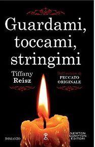 Newton Compton Tiffany Reisz  Erotico BDSM Sognando tra le Righe: GUARDAMI, TOCCAMI, STRINGIMI Tiffany Reisz Recensi...