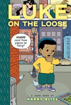 Luke on the Loose A Toon Book (Book) : Bliss, Harry : A young boy's fascination with pigeons soon erupts into a full-blown chase around Central Park, across the Brooklyn Bridge, through a fancy restaurant, and into the sky. New Children's Books, Early Readers, Reluctant Readers, Comic Pictures, Fun Comics, Read Comics, Reading Levels, Chapter Books, American Comics