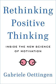 Rethinking Positive Thinking: Inside the New Science of Motivation by Gabriele Oettingen http://www.amazon.com/dp/1591846870/ref=cm_sw_r_pi_dp_3L6Xub0C7ZR46