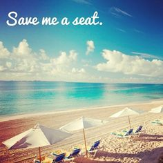 Save me a seat.