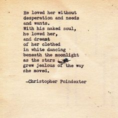 I wonder if he loves me like this..  So beautiful, by Christopher Poindexter