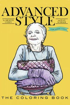 Advanced Style The Coloring Book by Ari Seth Cohen and Ilan Schraer