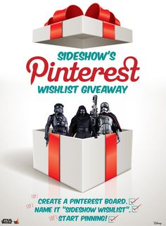 "Make a Pinterest board named ""Sideshow Wishlist"" & start pinning! Who knows? Maybe you'll win one item on your list!"
