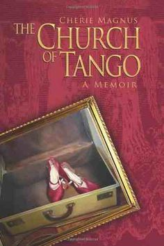 Read Review at: https://trrobinsonpublications.com/2016/11/01/church-of-tango-by-cherrie-magnus/