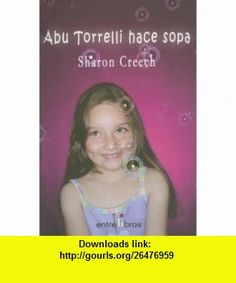 Abuela Torrelli Hace Sopa (Spanish Edition) (9788496517004) Sharon Creech, Alberto Jimenez Rioja , ISBN-10: 8496517004  , ISBN-13: 978-8496517004 ,  , tutorials , pdf , ebook , torrent , downloads , rapidshare , filesonic , hotfile , megaupload , fileserve