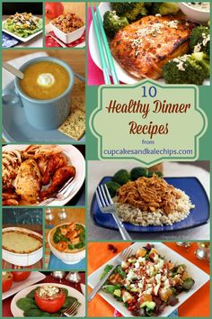 Ten Healthy Dinner Recipes from @cupcakesandkalechip