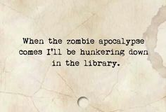 When the zombie apocalypse comes...