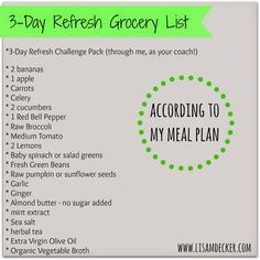 A sample 3 Day Refresh grocery list for those who need an idea about how to prepare for the 3 Day Refresh. #3dayrefresh  http://www.shakeology.com/bainfloydbeachbodycoach.com/bainfloyd facebook.com/bainfloyd