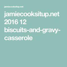 jamiecooksitup.net 2016 12 biscuits-and-gravy-casserole