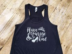 Have Courage and be Kind Racerback Tank. Cinderella shirt. Cinderella tank top. Shoes Matter. Princess Tank. Bella + Canvas Tank  I use only high quality apparel, high quality heat transfer vinyl and a heat press to ensure longevity. Clothing Brand: Bella  Vinyl colors: White, Black, Gold, Silver, Copper, Orange Glitter Vinyl: Gold, Silver, Black, White, Aqua, Orchid, Green Metallic Vinyl: Red, Purple, Blue, Yellow  Please specify the vinyl color you would like in the notes to seller at…