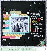 Because When You Stop & Look Around by jen kinkade from our Scrapbooking Gallery originally submitted 04/25/13 at 08:57 AM