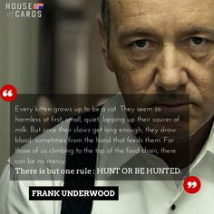House of Cards - Frank Underwood quotes.