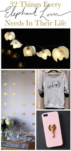32 Things Every Elephant Lover Needs In Their Life...I want like all of these!!!