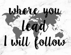 Where you lead, I will follow | Gilmore Girls Quote Free Printable | Pretty as a Peach Blog